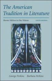 The American Tradition in Literature, Shorter - Perkins, Barbara / Perkins, George
