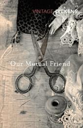 Our Mutual Friend - Dickens, Charles / Hornby, Nick