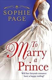 To Marry a Prince: Will Her Fairytale Romance Have a Happy Ending? - Page, Sophie