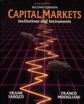 Capital Markets: Institutions and Instruments - Fabozzi, Frank J. / Modigliani, Franco