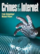 Crimes of the Internet - Schmalleger, Frank / Pittaro, Michael