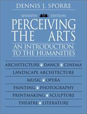 Perceiving the Arts: An Introduction to the Humanities - Sporre, Dennis J.
