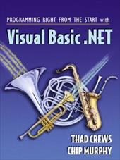 Programming Right from the Start with Visual Basic.Net - Crews, Thaddeus R. / Murphy, Chip / Crews, Thad