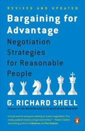 Bargaining for Advantage: Negotiation Strategies for Reasonable People - Shell, G. Richard