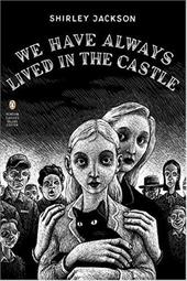 We Have Always Lived in the Castle - Jackson, Shirley / Lethem, Jonathan