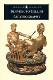 The Autobiography of Benvenuto Cellini - Cellini, Benvenuto / Bull, George