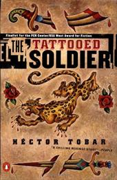 The Tattooed Soldier - Tobar, Hector