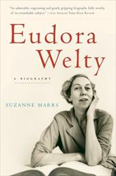 Eudora Welty: A Biography - Marrs, Suzanne