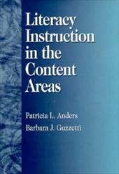 Literacy Instruction in the Content Areas - Anders, Patricia / Guzzetti, Barbara J.