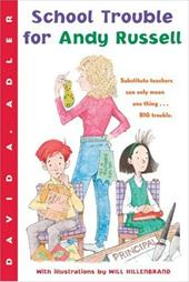 School Trouble for Andy Russell - Adler, David A. / Hillenbrand, Will
