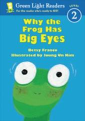 Why the Frog Has Big Eyes - Franco-Feeney, Betsy / Kim, Joung Un
