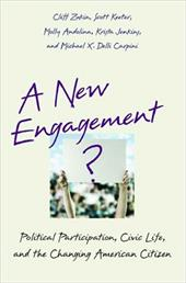 A New Engagement?: Political Participation, Civic Life, and the Changing American Citizen - Zukin, Cliff / Keeter, Scott / Andolina, Molly