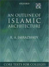 An Outline of Islamic Architecture - Jairazbhoy, R. A.