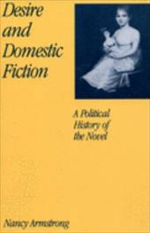 Desire and Domestic Fiction: A Political History of the Novel - Armstrong, Nancy