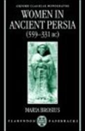 Women in Ancient Persia, 559-331 BC - Brosius, Maria