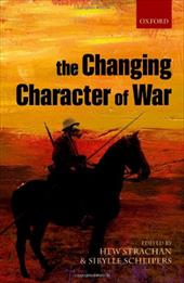 The Changing Character of War - Scheipers, Sibylle / Strachan, Hew