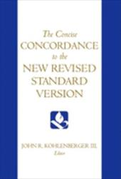 The Concise Concordance to the New Revised Standard Version - Kohlenberger, John R., III
