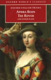 The Rover and Other Plays: The Rover; The Feigned Courtesans; The Lucky Chance; The Emperor of the Moon - Behn, Aphra / Spencer, Jane