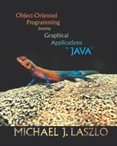 Object-Oriented Programming Featuring Graphical Applications in Java - Laszlo, Michael Jay