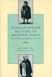 German-Jewish History in Modern Times, Volume 1: Tradition and Enlightenment, 1600-1780 - Meyer, Michael A. / Brenner, Michael