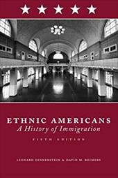 Ethnic Americans: A History of Immigration - Dinnerstein, Leonard / Reimers, David M.