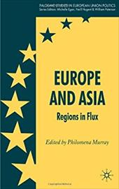 Europe and Asia: Regions in Flux - Murray, Philomena