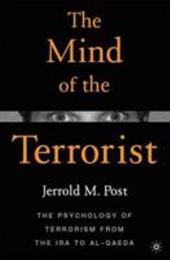 The Mind of the Terrorist: The Psychology of Terrorism from the IRA to Al-Qaeda - Post, Jerrold M.