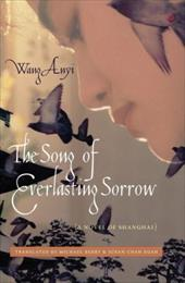 The Song of Everlasting Sorrow: A Novel of Shanghai - Anyi, Wang / Berry, Michael / Egan, Susan Chan