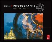 Travel and Photography: Off the Charts - Jones, Lou