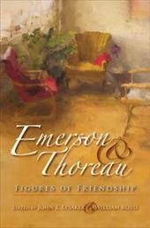 Emerson & Thoreau: Figures of Friendship - Lysaker, John T. / Rossi, William