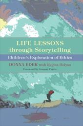 Life Lessons Through Storytelling: Children's Exploration of Ethics - Eder, Donna / Holyan, Regina / Cajete, Gregory, PH.D.