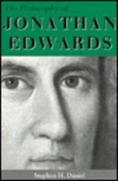 The Philosophy of Jonathan Edwards: A Study in Divine Semiotics - Daniel, Stephen H.