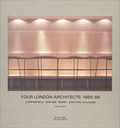 Four London Architects: Chipperfield, Mather, Parry, Stanton, and Williams - Amery, Colin