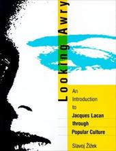 Looking Awry: An Introduction to Jacques Lacan Through Popular Culture - Zizek, Slavoj / A1/2ia3/4ek, Slavoj
