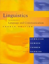 Linguistics, 4th Edition: An Introduction to Language and Communication - Akmajian, Adrian / DeMers, Richard A. / Harnish, Robert M.