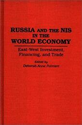 Russia and the NIS in the World Economy: East-West Investment, Financing and Trade - Palmieri, Deborah A.