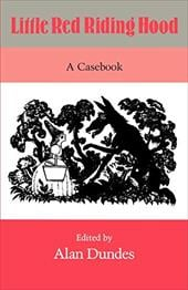 Little Red Riding Hood: A Casebook - Dundes, Alan
