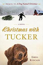 Christmas with Tucker - Kincaid, Greg / Kincaid, Gregory D.