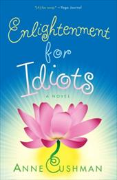 Enlightenment for Idiots - Cushman, Anne