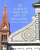 On Alberti and the Art of Building - Tavernor, Robert