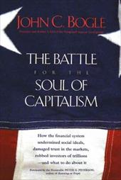 The Battle for the Soul of Capitalism - Bogle, John C.