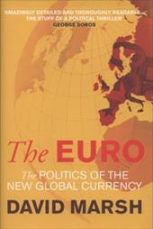The Euro: The Politics of the New Global Currency - Marsh, David