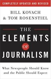 The Elements of Journalism: What Newspeople Should Know and the Public Should Expect - Kovach, Bill / Rosenstiel, Tom