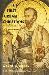 The First Urban Christians: The Social World of the Apostle Paul, Second Edition - Meeks, Wayne A.
