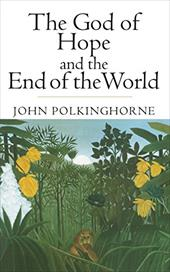 The God of Hope and the End of the World - Polkinghorne, John C. / Polkinghorne, John