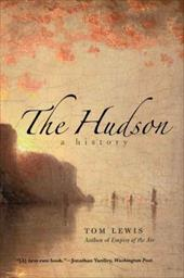 The Hudson: A History - Lewis, Tom