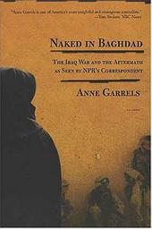 Naked in Baghdad - Garrels, Anne / Lawrence, Vint