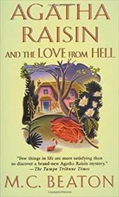 Agatha Raisin and the Love from Hell - Beaton, M. C.