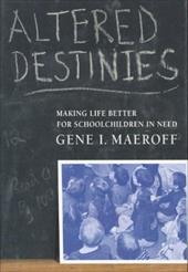 Altered Destinies: How Online Learning Is Changing Our Schools and Colleges - Maeroff, Gene I.