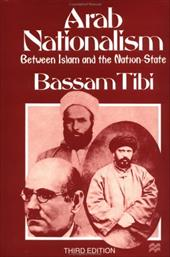 Arab Nationalism: Between Islam and the Nation-State - Tibi, Bassam